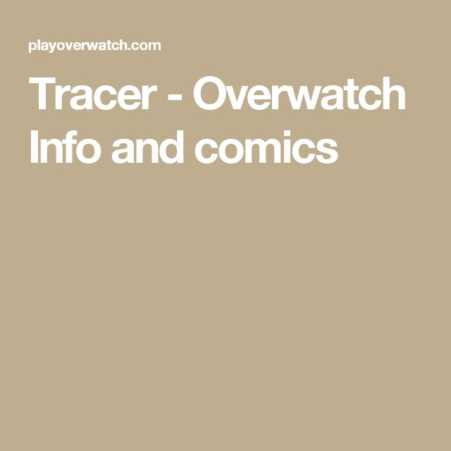 Tracer - Overwatch  Info and comics
