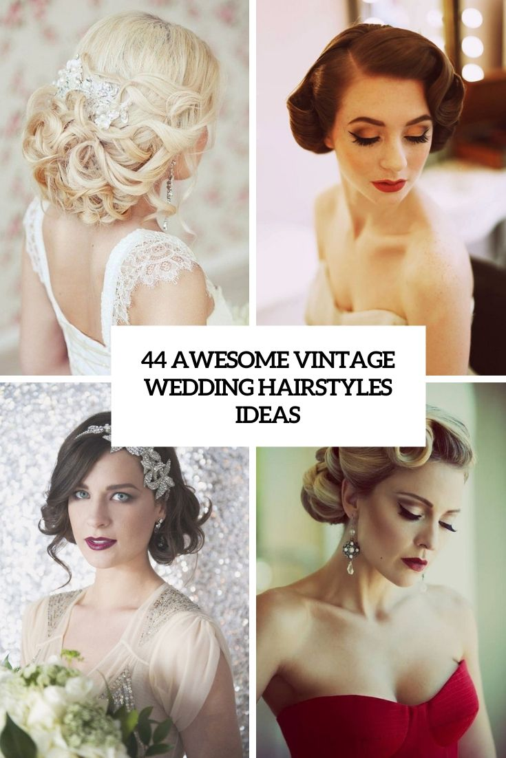 Awesome Vintage Wedding Hairstyles Ideas Cover In 2020 Vintage Wedding Hair Romantic Wedding Hair Diy Wedding Hair