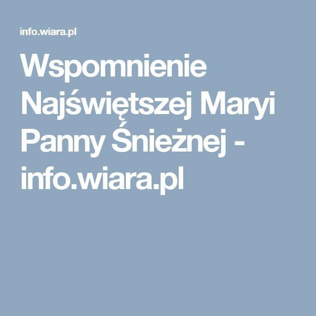 Wspomnienie Najświętszej Maryi Panny Śnieżnej - info.wiara.pl