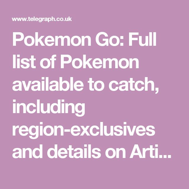 Pokemon Go: Full list of Pokemon available to catch, including region-exclusives and details on Articuno, Zapdos and Moltres