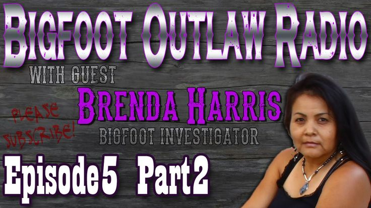 Bigfoot Outlaw Radio Ep.5 Part 2 Navajo Bigfoot Encounters; Brenda is a very BRAVE Lady!