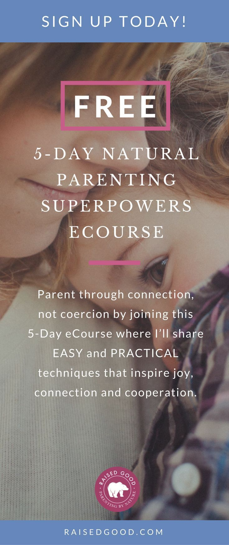 Join the FREE 5-day Natural Parenting Superpowers eCourse and learn practical tips for how to parent through connection, not coercion. You'll receive advice on positive parenting, discipline, parenting hacks, and strategies that work for girls, boys, teens, and toddlers. #parenting #parenthood #parentingtips #naturalparenting #parents #positiveparenting