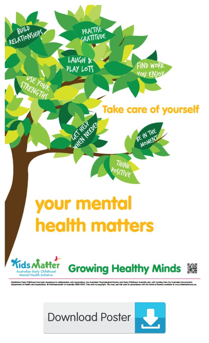Take care of yourself ... your mental health matters | kidsmatter.edu.au Early Childhood Mental Health