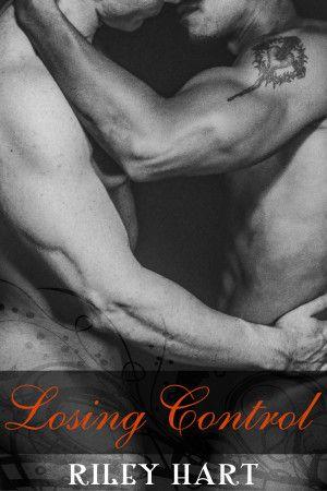 LOSING CONTROL (book 3 in the Broken Pieces series) by Riley Hart