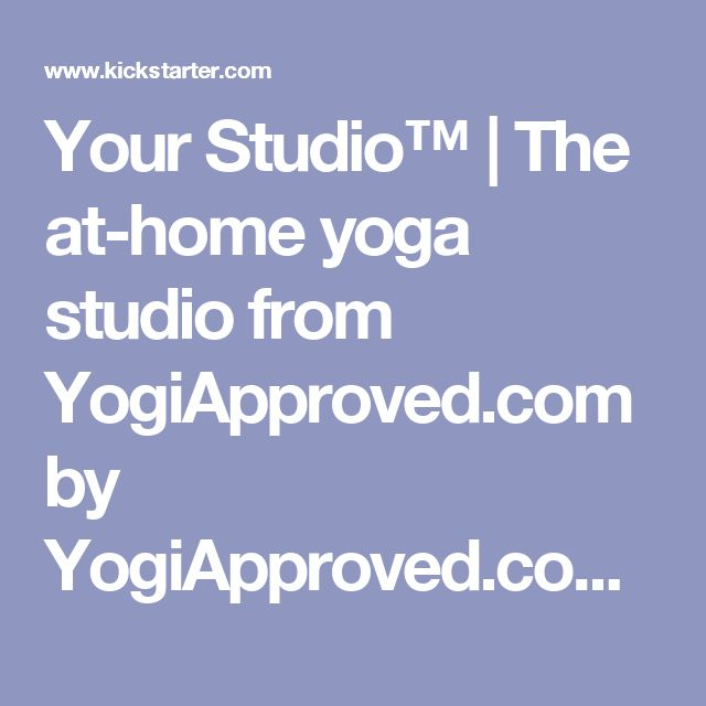 Your Studio™ | The at-home yoga studio from YogiApproved.com by YogiApproved.com — Kickstarter