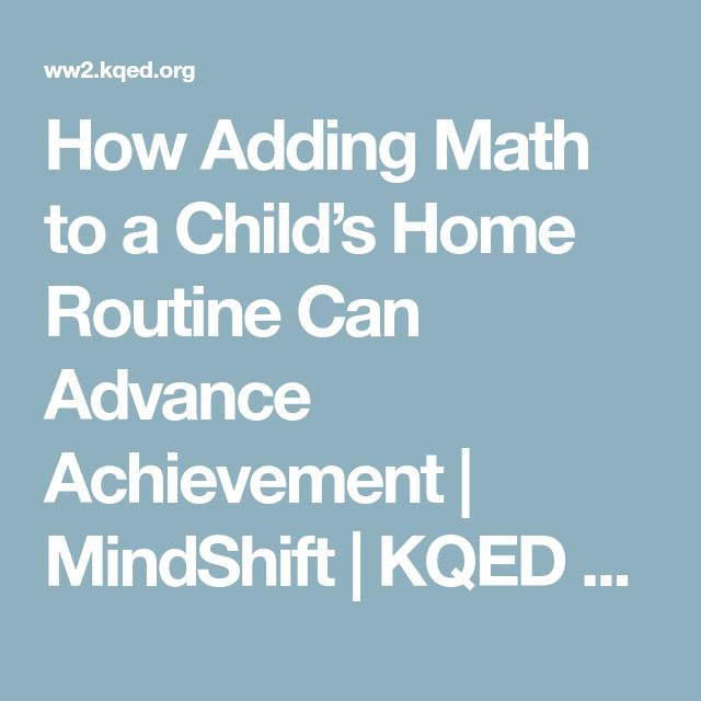 How Adding Math to a Child's Home Routine Can Advance Achievement | MindShift | KQED News