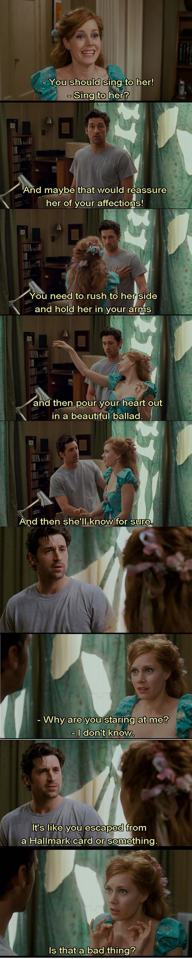 """""""It's like you escaped from a Hallmark card or something"""" """"Is that a bad thing?"""" #Enchanted Movie Quotes <3"""
