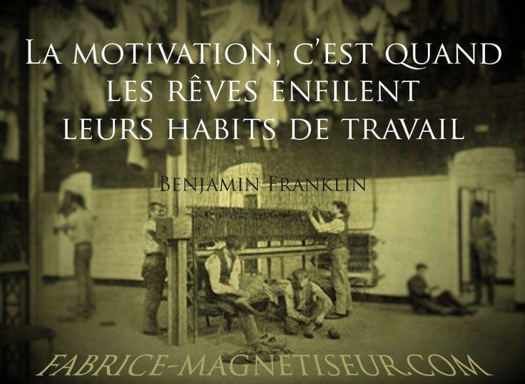 """Citations Proverbes : """"La motivation, c'est quand les rêvent enfilent..."""" Benjamin Franklin"""