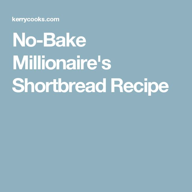 No-Bake Millionaire's Shortbread Recipe