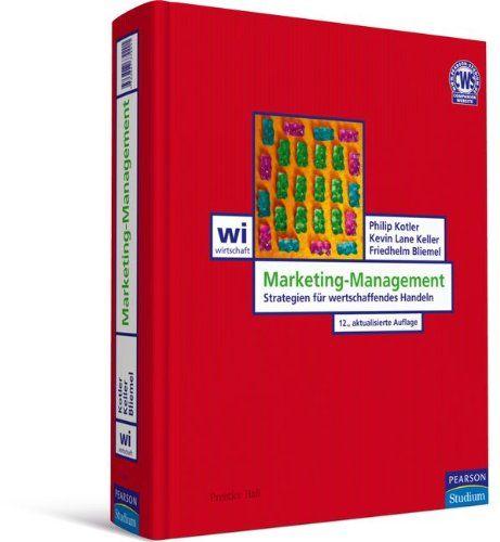 Marketing-Management: Strategien für wertschaffendes Handeln (Pearson Studium - Economic BWL) von Philip Kotler http://www.amazon.de/dp/3827372291/ref=cm_sw_r_pi_dp_YDlDvb0MEZMRY