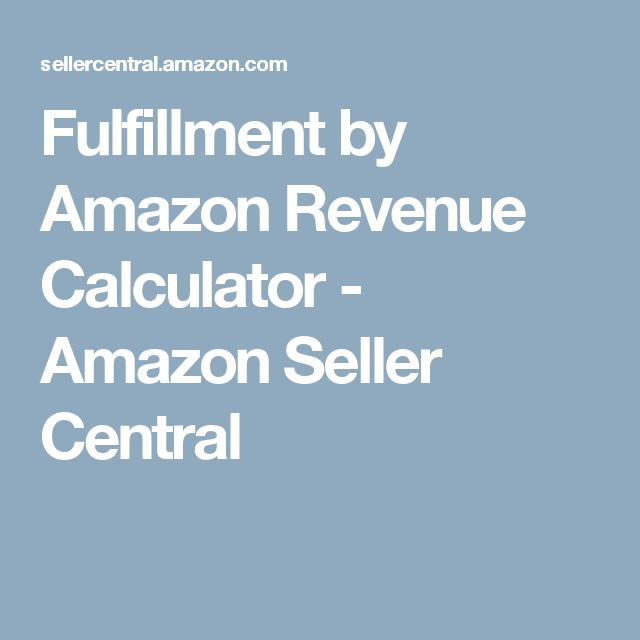 Fulfillment by Amazon Revenue Calculator - Amazon Seller Central