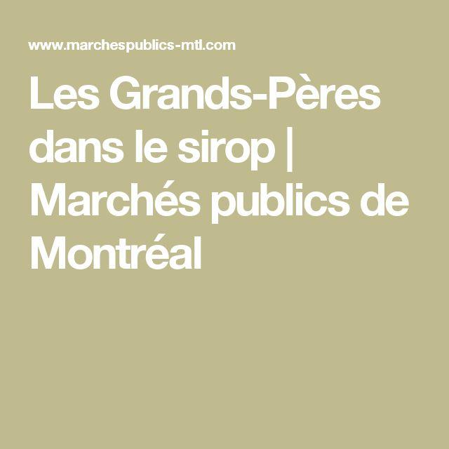Les Grands-Pères dans le sirop   Marchés publics de Montréal
