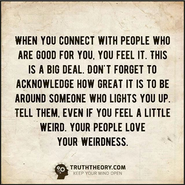"""""""Your people love your weirdness."""" ❤ #love #quote #happy #happiness #connection #weird #truth"""