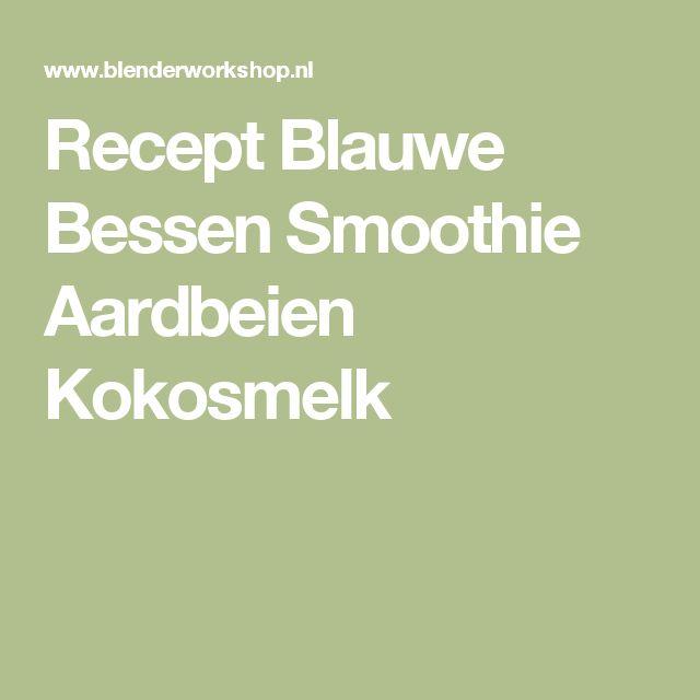Recept Blauwe Bessen Smoothie Aardbeien Kokosmelk