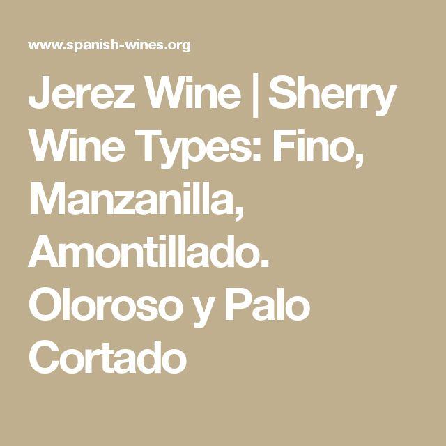 Jerez Wine | Sherry Wine Types: Fino, Manzanilla, Amontillado. Oloroso y Palo Cortado