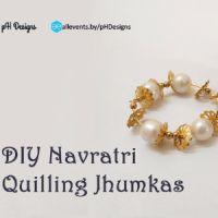 DIY Navratri Quilling Jhumkas : Book Tickets   Ahmedabad