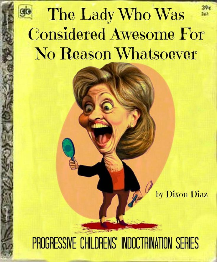 The Lady Who Was Considered Awesome For No Reason Whatsoever - Hillary Clinton Just a fact....11/16/13