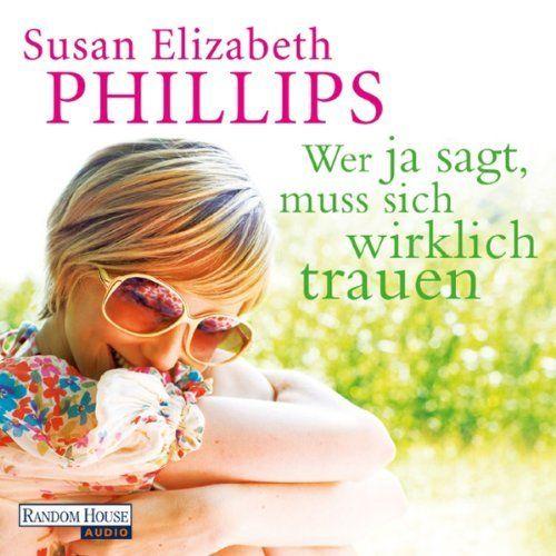 Wer Ja sagt, muss sich wirklich trauen von Susan Elizabeth Phillips, http://www.amazon.de/dp/B00DBAN1N4/ref=cm_sw_r_pi_dp_oeZwub043CVCH