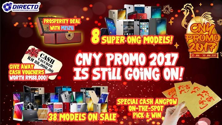 DirectD's CNY Promo 2017 is still happening! 23 Jan to 30 Jan!  • 8 DAYS SPECIAL CNY PROMO! • 38 MODELS ON SALE(ALL ORIGINAL SET)! • 88K WORTH OF CASH VOUCHERS TO BE GIVEN AWAY! • SPECIAL CASH ANGPOW ON-THE-SPOT PICK & WIN! • 8 SUPER ONG MODELS! • PROSPERITY DEAL WITH MEIZU!  All sets are original sets with a 1 year warranty by the respective manufacturer/ authorized distributor  More info, online order & T&Cs👉 http://www.directd.com.my/cny-promo-2017  DirectD Gadget Mega Store  Lot 11, Jln…