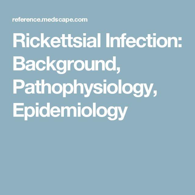 Rickettsial Infection: Background, Pathophysiology, Epidemiology