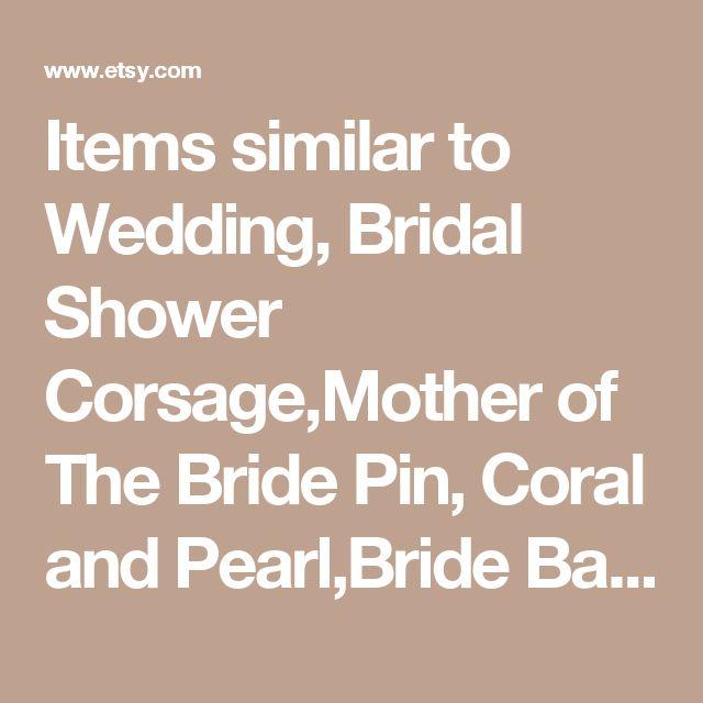 17 Best Ideas About Bridal Shower Corsages On Pinterest