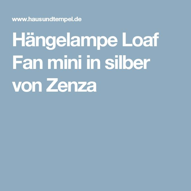 Hängelampe Loaf Fan mini in silber von Zenza