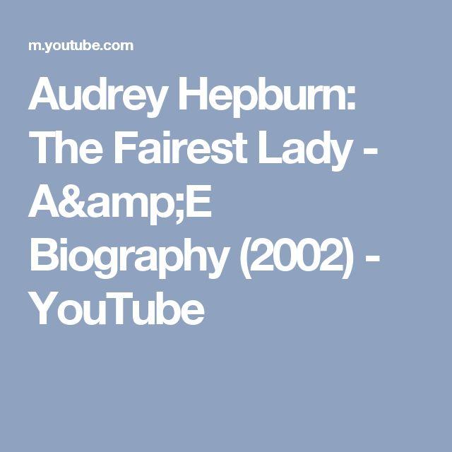 Audrey Hepburn: The Fairest Lady - A&E Biography (2002) - YouTube