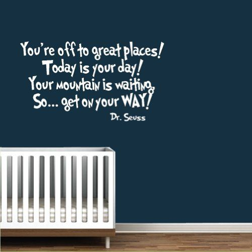Nursery Ideas And Décor To Inspire You: Dr Seuss Book-Quote-Vinyl Wall Decal-White-You're Off To