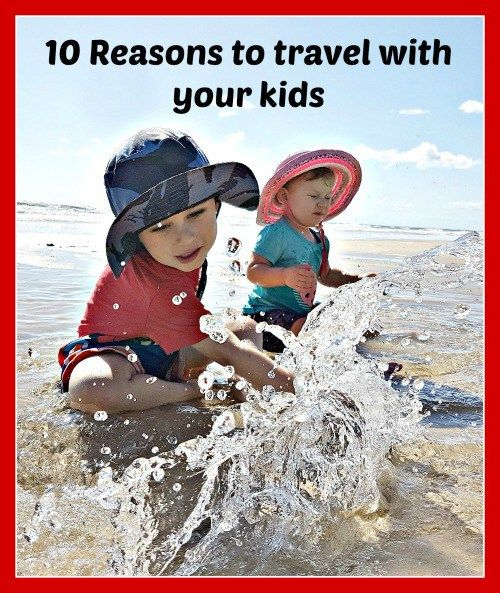 Click the image above for 10 reasons to travel with your kids