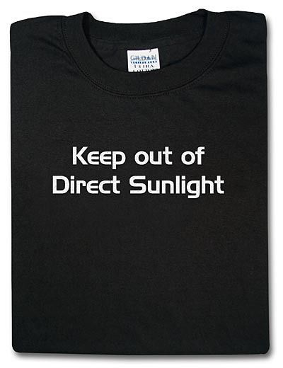 Keep out of direct sunlight T-shirt: Black with White Print - I found this on www.tshirtnow.net