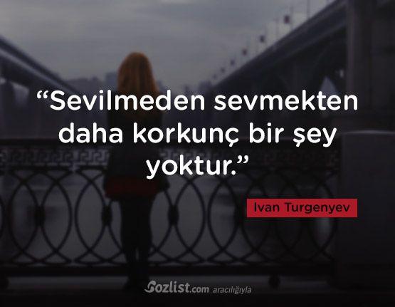 """""""Sevilmeden sevmekten daha korkunç bir şey yoktur."""" #ivan #turgenyev #sözleri #yazar #şair #kitap #şiir #özlü #anlamlı #sözler"""