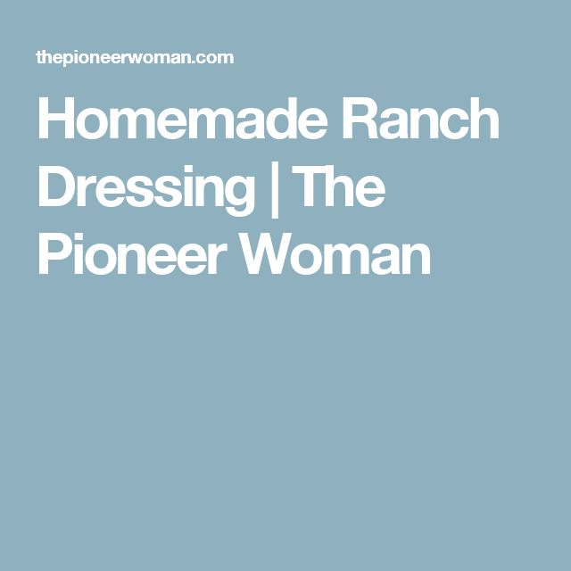 Homemade Ranch Dressing | The Pioneer Woman