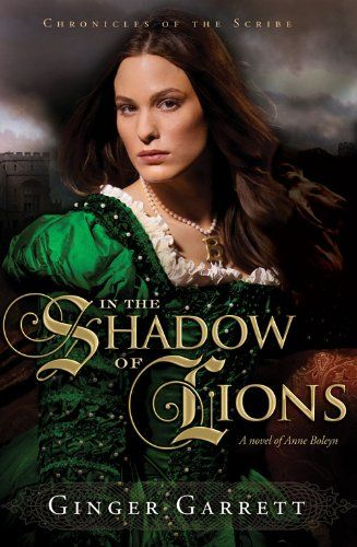Free Book - n the Shadow of Lions: A Novel of Anne Boleyn, by Ginger Garrett, is free in the Kindle store and from Barnes & Noble and ChristianBook, courtesy of Christian publisher David C. Cook.
