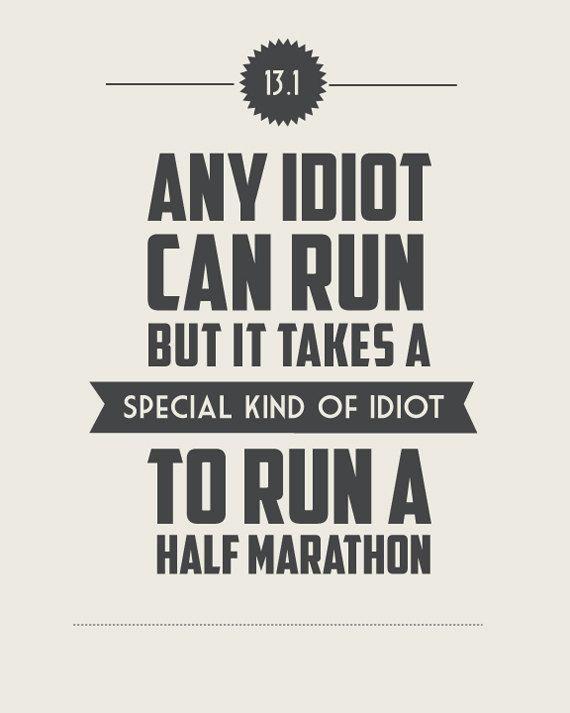 13.1 It Takes a Special Kind of Idiot to Run a by StephLawsonDesign #running #correr #motivacion #concurso #promo #deporte #abdominales #entrenamiento #alimentacion #vidasana #salud #motivacion