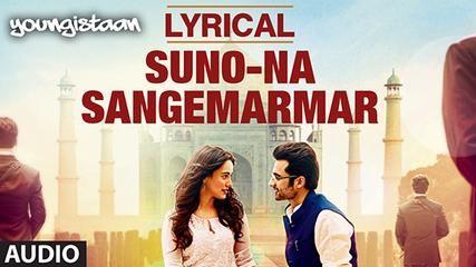 Romantic song Suno Na Sangemarmar Lyrics with translation from Bollywood film Youngistaan... #youngistaan   #songlyricstranslation   #jackybhagnani   #nehasharma   #jeetganguly   #arijitsingh   #hindisonglyrics