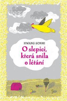 Obálka titulu O slepici, která snila o létání