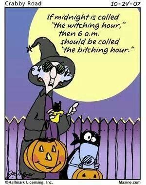 The Bitching Hour Halloween Maxine Halloween Quotes Halloween Quote Funny  Halloween Quotes