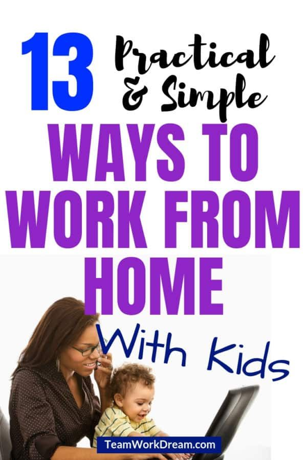 13 Simple and Sane Ways to Work at Home With Kids