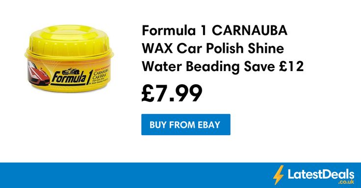 Formula 1 CARNAUBA WAX Car Polish Shine Water Beading Save £12 Free Delivery, £7.99 at ebay