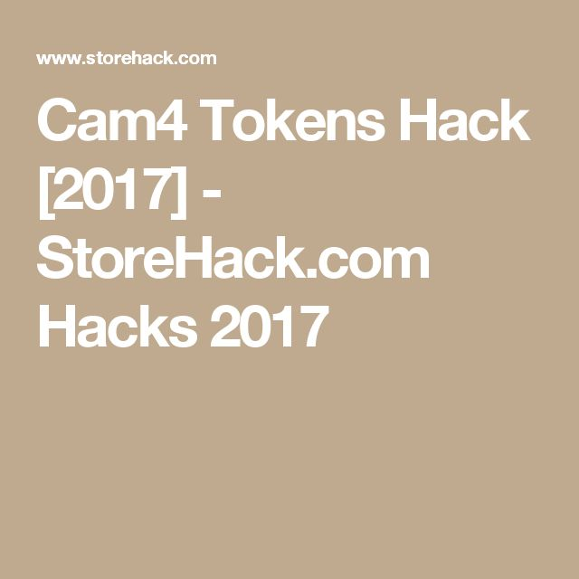 Cam4 Tokens Hack [2017] - StoreHack.com Hacks 2017