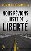 Henri Loevenbruck : Nous rêvions juste de liberté