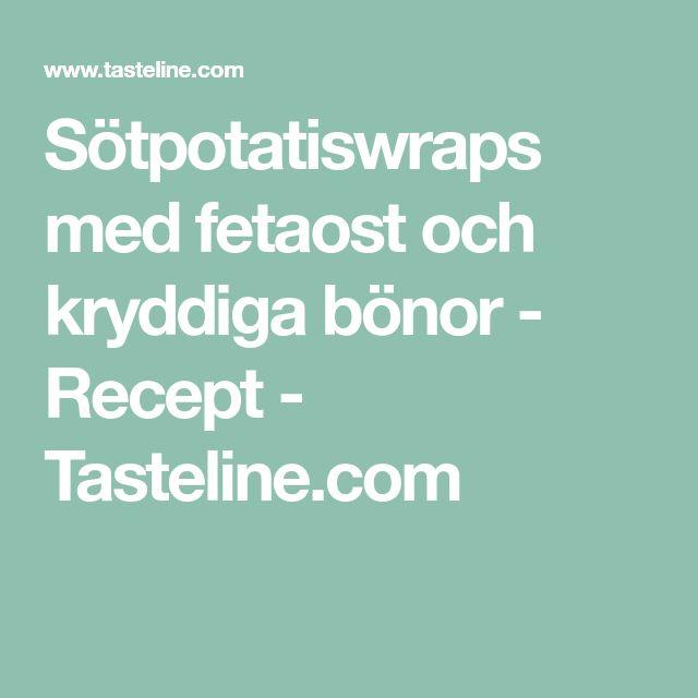 Sötpotatiswraps med fetaost och kryddiga bönor - Recept - Tasteline.com
