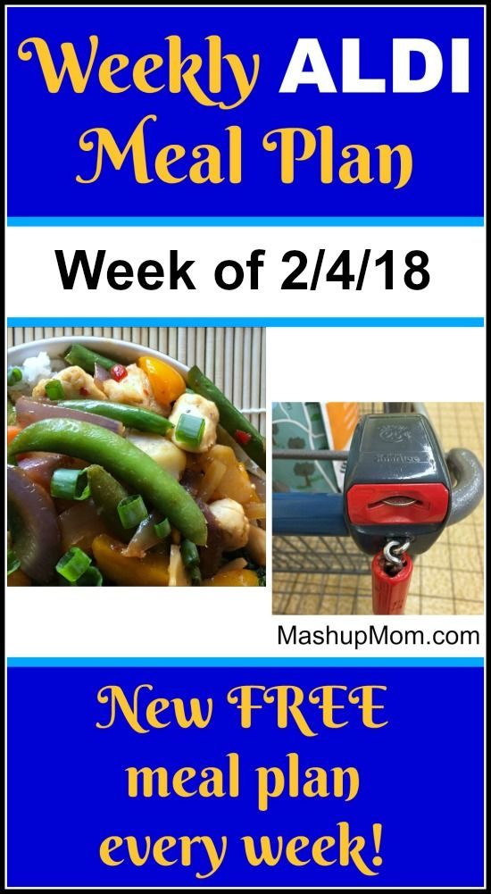 Free ALDI Meal Plan week of 2/4/18 - 2/10/18: Six complete dinners for four, $60 out the door! Save time and money with meal planning, and find new free ALDI meal plans each week. | MashupMom.com #aldimealplan #aldi #freemealplan