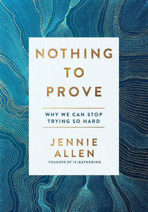 Nothing to Prove by Jennie Allen - WaterBrook & Multnomah
