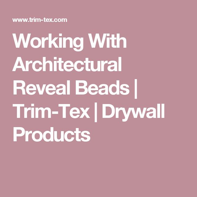Working With  Architectural Reveal Beads | Trim-Tex | Drywall Products
