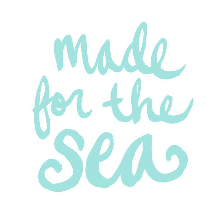 Made for the Sea