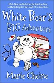 Review of Early Chapter Book for Chronically Ill Kids – White Bear's Big Adventure by Marie Cheine -  Early chapter book with illustrations for chronically ill kids, their siblings, family and friends that they can relate to help them face their challenges