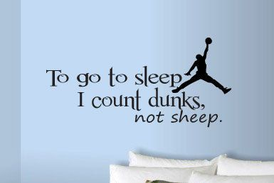 13 x 29 To Go To Sleep I Count DUNKS Not by designstudiosigns, $37.00/***** SERIOUS ATHLETE WANTED SOMETHING FOR HIS BOYS ROOM*****WE NAILED IT ***