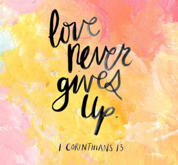 Love Never Gives Up Wallpaper Iphone : Love never gives up! quotes + verses Pinterest Bible ...