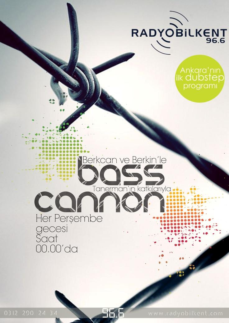 Türkiye'nin ilk ve tek dubstep programı Bass Cannon her Perşembe gecesi 24.00'te 96.6 Radyo Bilkent'te... (2012)